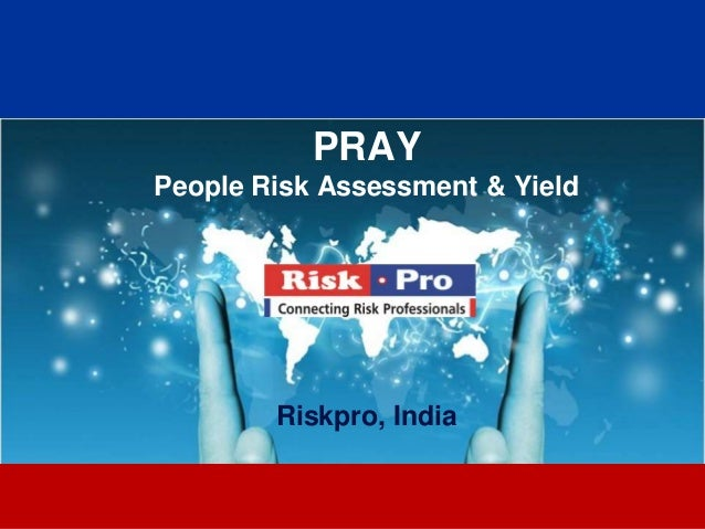 1 PRAY People Risk Assessment & Yield Riskpro, India