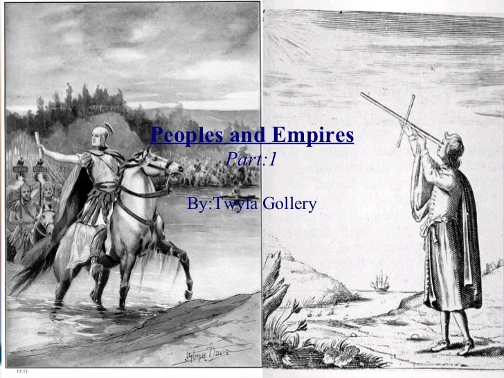 Peoples and Empires Part:1 By:Twyla Gollery