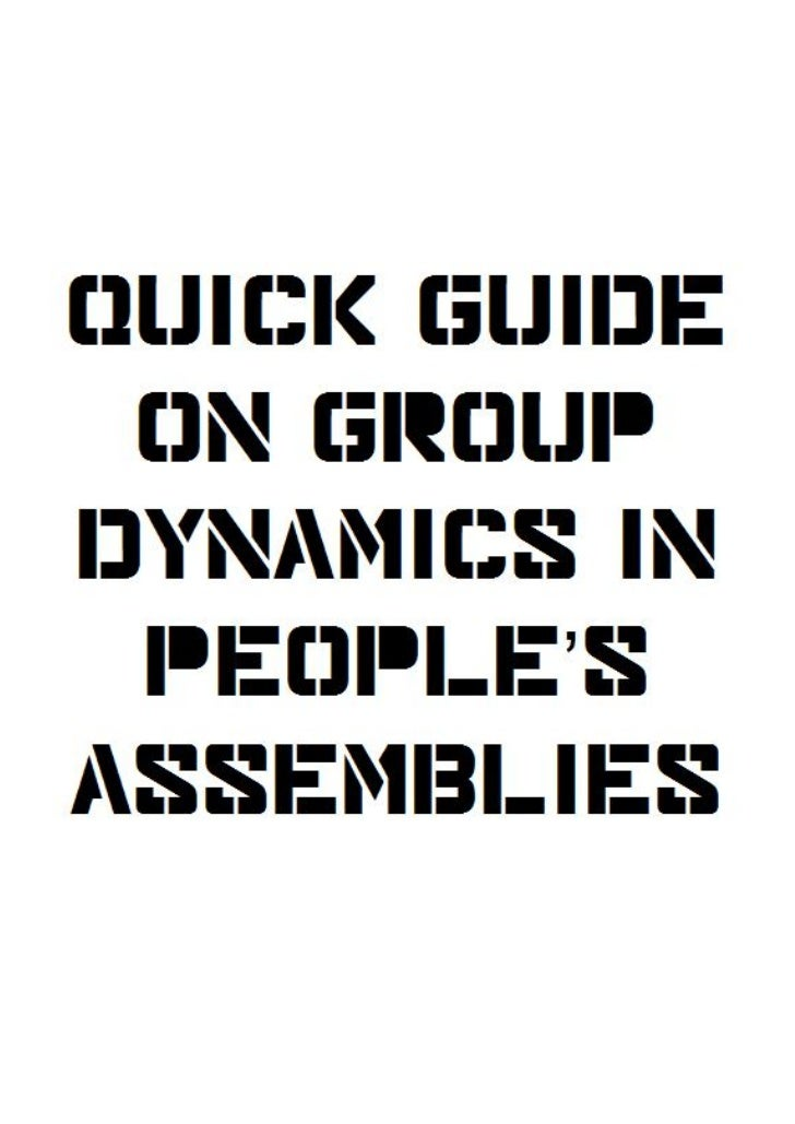 http://takethesquare.net/2011/07/31/quick-guide-on-group-dynamics-in-peoples-assemblies
