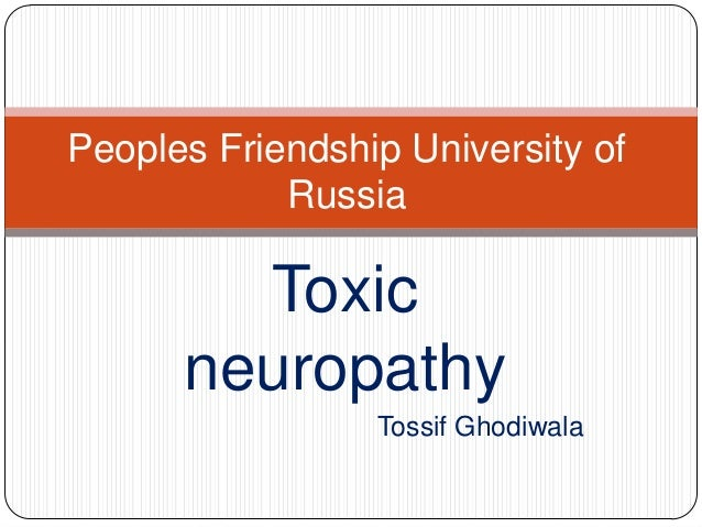 Toxic neuropathy Tossif Ghodiwala Peoples Friendship University of Russia