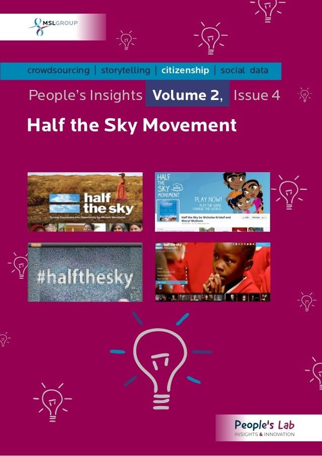 crowdsourcing | storytelling | citizenship | social dataPeople's Insights Volume 2, Issue 4Half the Sky Movement