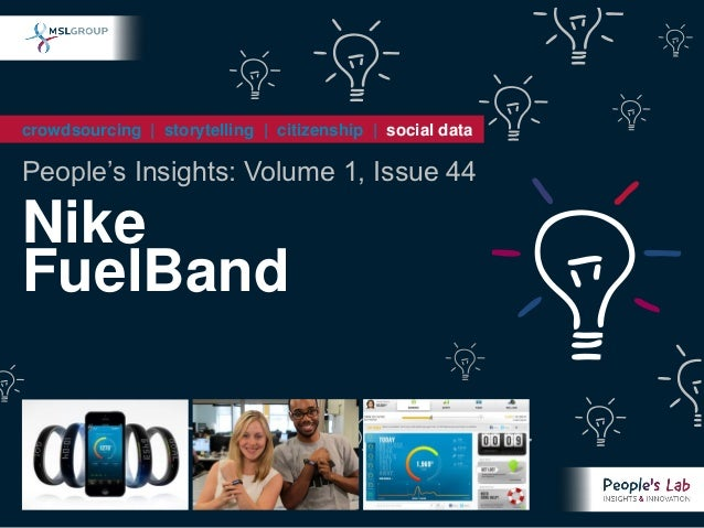 crowdsourcing   storytelling   citizenship   social dataPeople's Insights: Volume 1, Issue 44NikeFuelBand