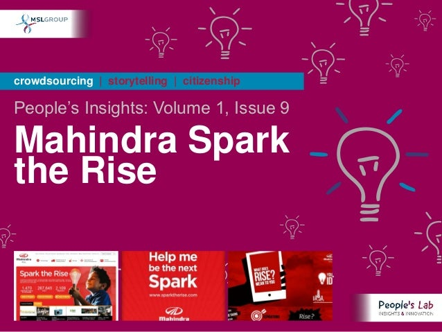crowdsourcing | storytelling | citizenshipPeople's Insights: Volume 1, Issue 9Mahindra Sparkthe Rise