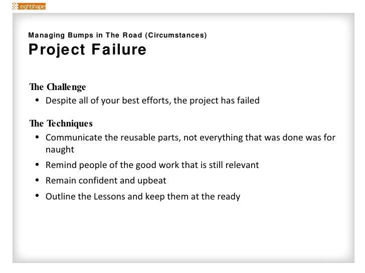 <ul><li>The Challenge </li></ul><ul><ul><li>Despite all of your best efforts, the project has failed </li></ul></ul><ul><l...