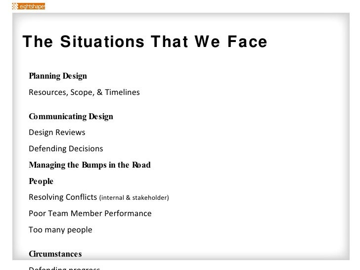 Planning Design Resources, Scope, & Timelines Communicating Design Design Reviews Defending Decisions Managing the Bumps i...