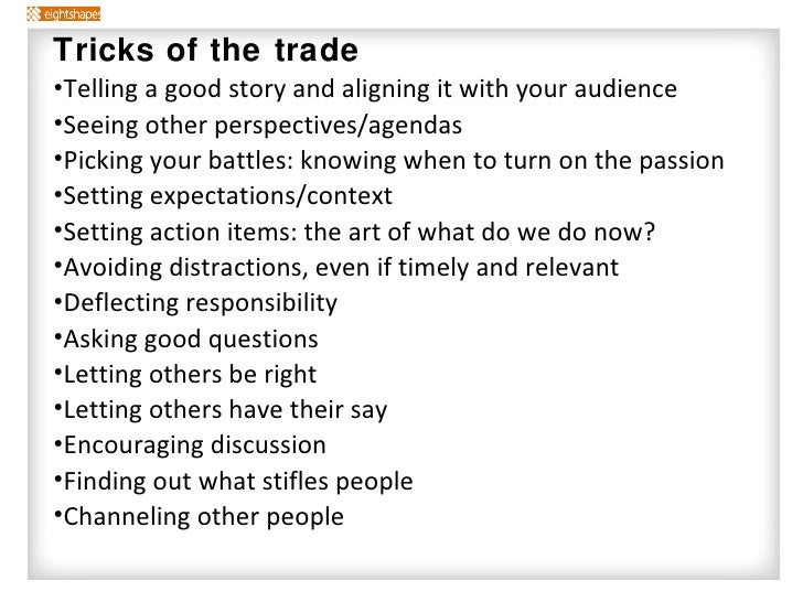 <ul><li>Tricks of the trade </li></ul><ul><li>Telling a good story and aligning it with your audience </li></ul><ul><li>Se...