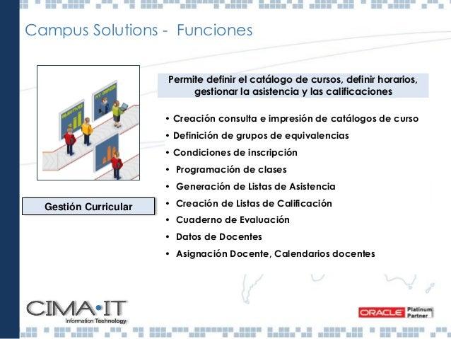 Autoservicio Permite el acceso a las funciones de PeopleSoft desde el Portal, tanto para alumnos como para docente Autoser...
