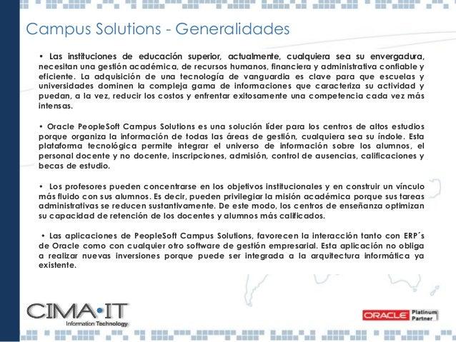 Campus Solutions - Ventajas Campus Solutions se ha desarrollado teniendo en cuenta las diversas funcionalidades asociadas ...