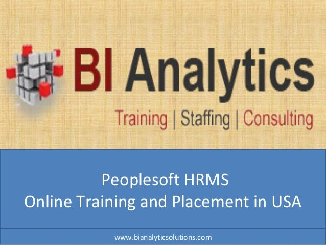 Peoplesoft HRMS Online Training and Placement in USA www.bianalyticsolutions.com
