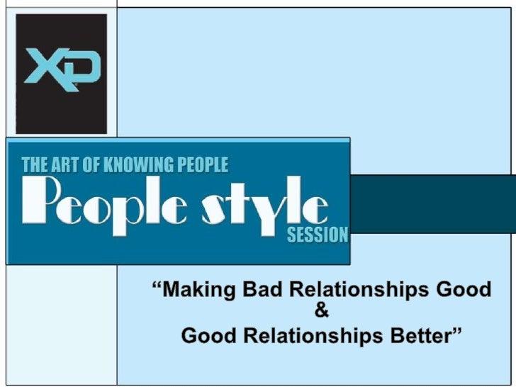 """""""Making Bad Relationships Good &<br />Good Relationships Better""""<br /><br />"""