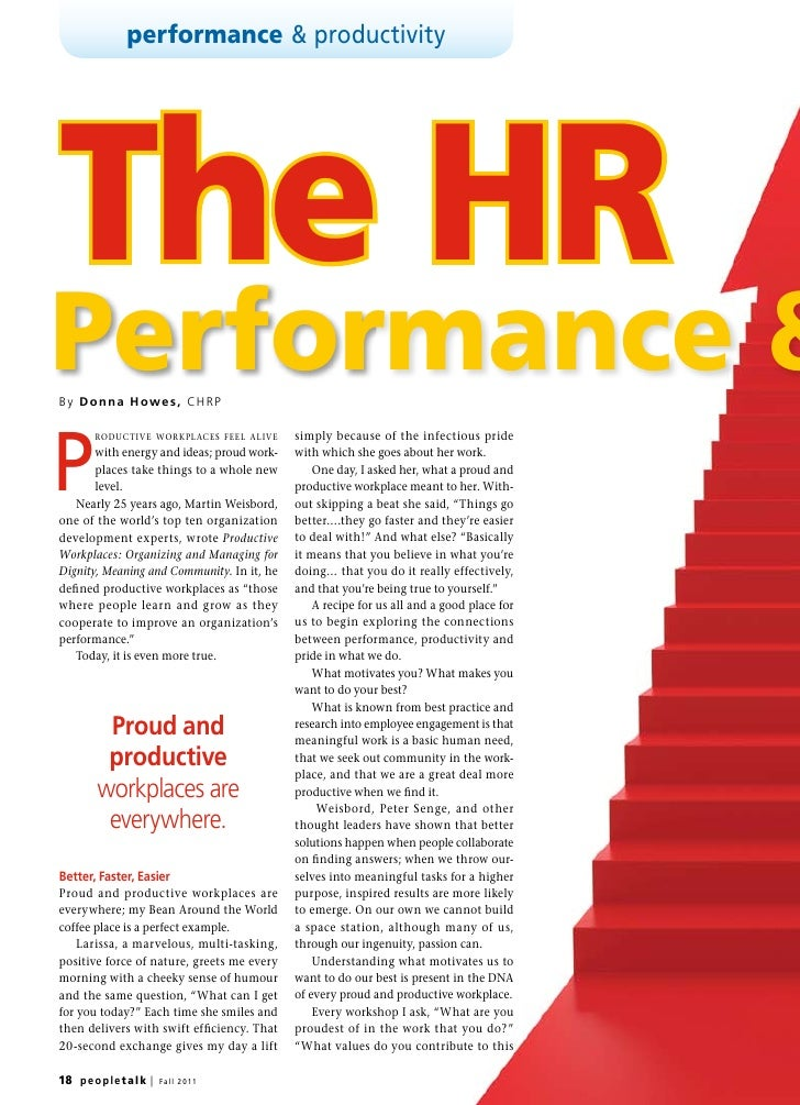 performance & productivityThe HRPerformance &B y D o n n a H owe s , CH R PP         roductive workplaces feel alive    si...
