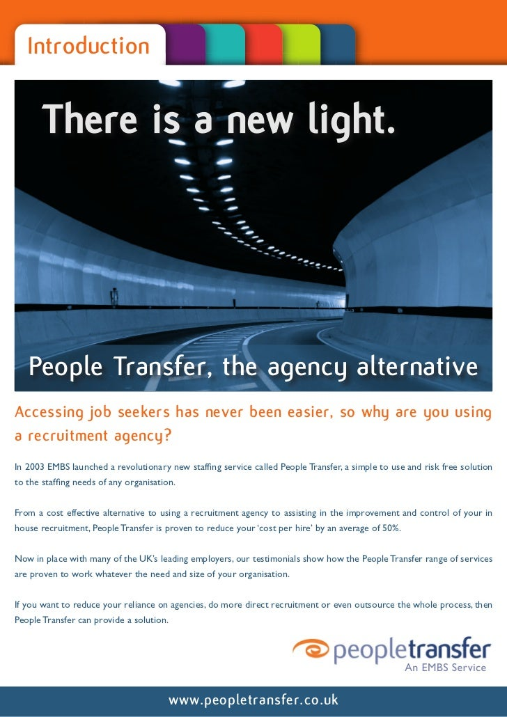 Introduction       There is a new light.   People Transfer, the agency alternativeAccessing job seekers has never been eas...