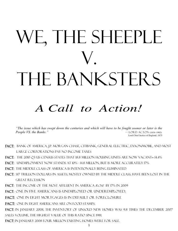 We, the sheeple            V.      The banksters                   A Call to Action!      ―The issue which has swept down ...