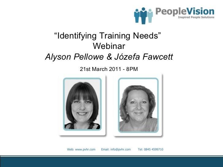 """ Identifying Training Needs""  Webinar Alyson Pellowe & Józefa Fawcett 21st March 2011 - 8PM"