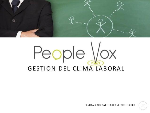 GESTIÓN DEL CLIMA LABORAL  CLIMA LABORAL – PEOPLE VOX – 2013  1