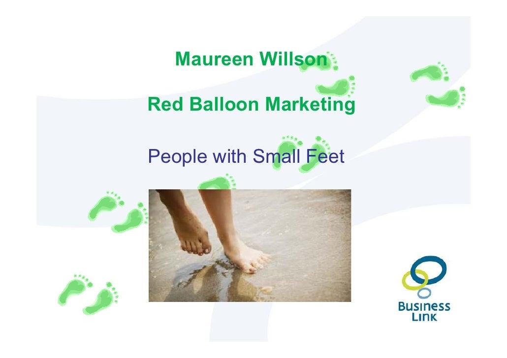 Maureen Willson  Red Balloon Marketing  People with Small Feet