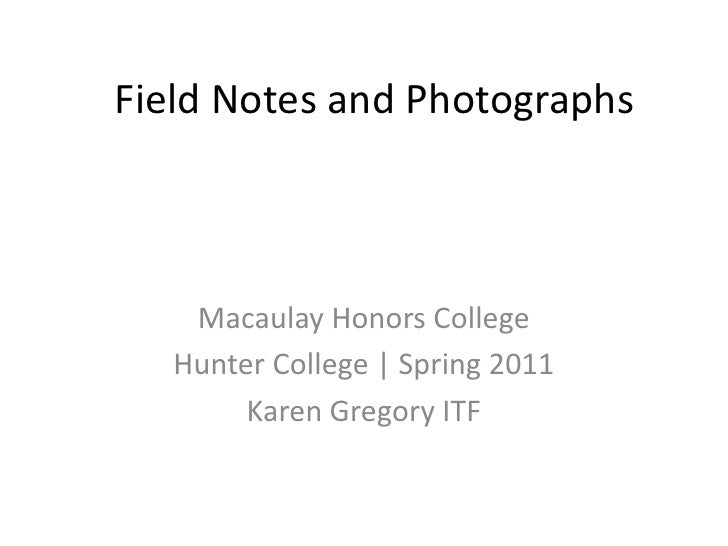 Field Notes and Photographs<br />Macaulay Honors College  <br />Hunter College | Spring 2011 <br />Karen Gregory ITF<br />