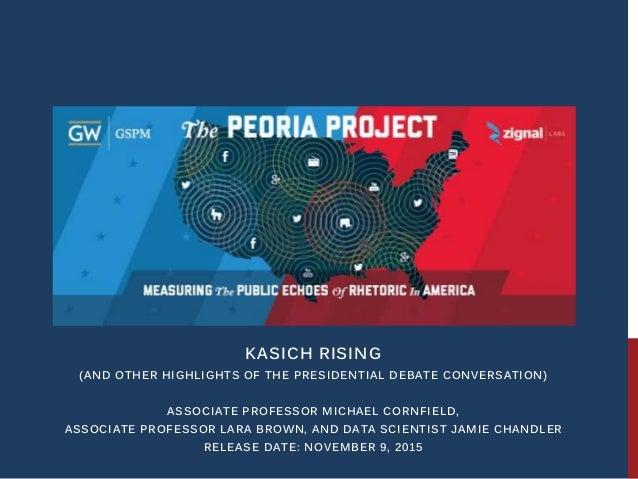 KASICH RISING (AND OTHER HIGHLIGHTS OF THE PRESIDENTIAL DEBATE CONVERSATION) ASSOCIATE PROFESSOR MICHAEL CORNFIELD, ASSOCI...