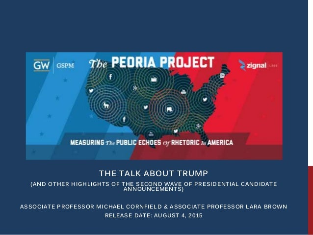 THE TALK ABOUT TRUMP (AND OTHER HIGHLIGHTS OF THE SECOND WAVE OF PRESIDENTIAL CANDIDATE ANNOUNCEMENTS) ASSOCIATE PROFESSOR...