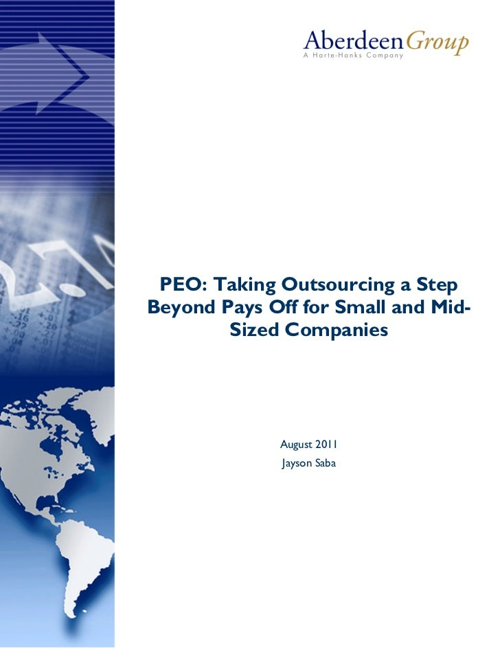 PEO: Taking Outsourcing a StepBeyond Pays Off for Small and Mid-        Sized Companies             August 2011           ...