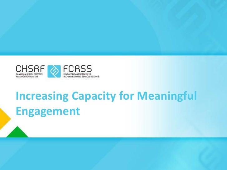 Increasing Capacity for MeaningfulEngagement