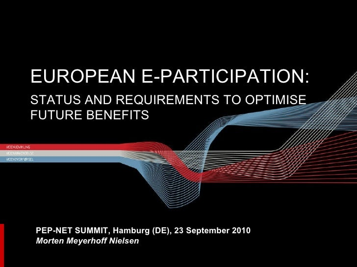 EUROPEAN E-PARTICIPATION:  STATUS AND REQUIREMENTS TO OPTIMISE FUTURE BENEFITS PEP-NET SUMMIT, Hamburg (DE), 23 September ...