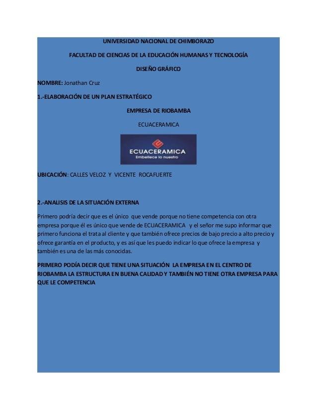 UNIVERSIDAD NACIONAL DE CHIMBORAZO FACULTAD DE CIENCIAS DE LA EDUCACIÓN HUMANAS Y TECNOLOGÍA DISEÑO GRÁFICO NOMBRE: Jonath...