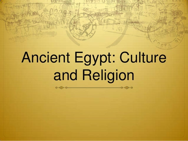 Ancient Egypt: Culture and Religion