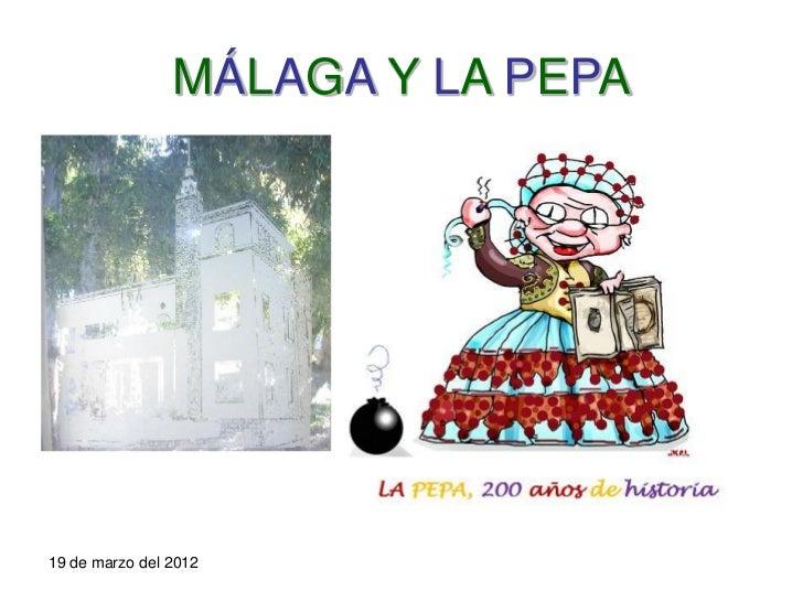 MÁLAGA Y LA PEPA19 de marzo del 2012