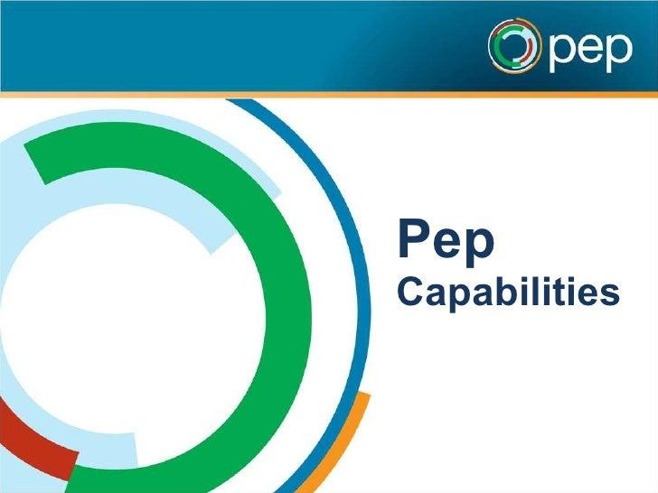 Pep  Capabilities