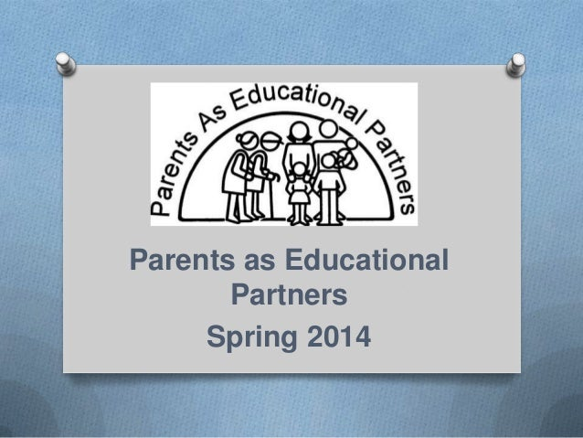 Parents as Educational Partners Spring 2014