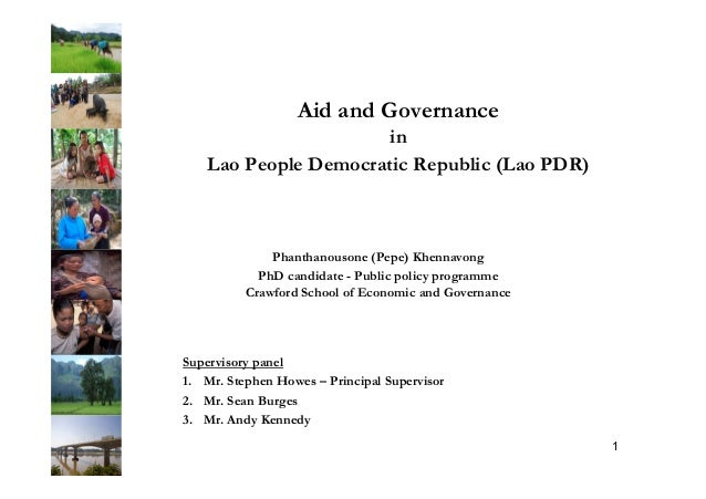 Aid and Governance in Lao People Democratic Republic (Lao PDR) Phanthanousone (Pepe) Khennavong PhD candidate - Public pol...