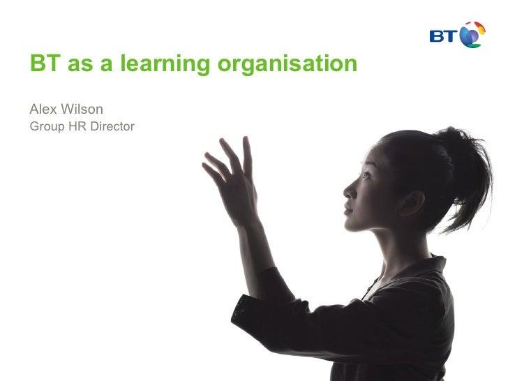 Alex Wilson Group HR Director BT as a learning organisation