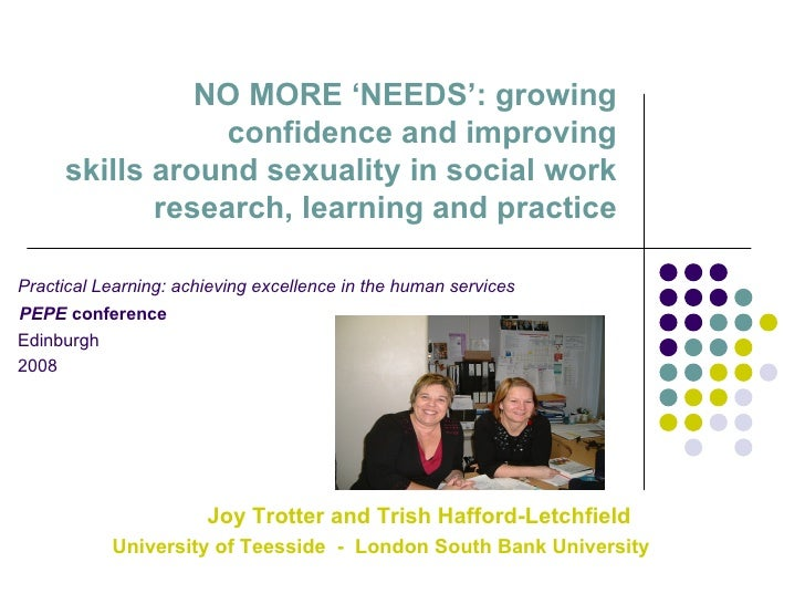 NO MORE 'NEEDS': growing confidence and improving  skills around sexuality in social work research, learning and practice ...