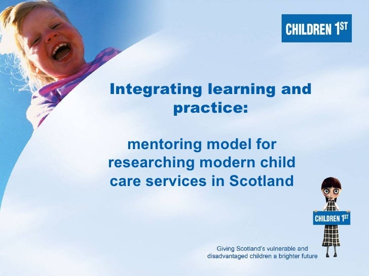 Integrating learning and practice: mentoring model for researching modern child care services in Scotland