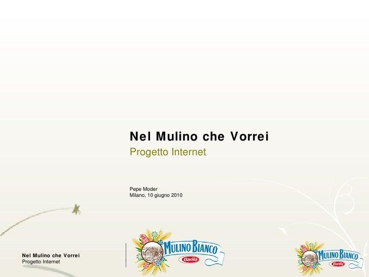 Nel Mulino che Vorrei Progetto Internet Pepe Moder Milano, 10 giugno 2010