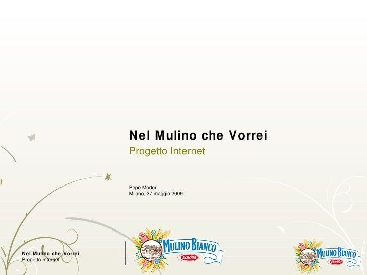 Nel Mulino che Vorrei Progetto Internet Pepe Moder Milano, 27 maggio 2009