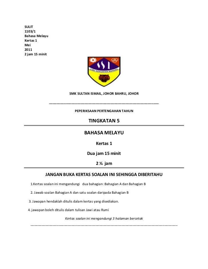 SULIT<br />1103/1<br />Bahasa Melayu<br />Kertas 1<br />Mei<br />2011<br />2 jam 15 minit<br />SMK SULTAN ISMAIL, JOHOR BA...