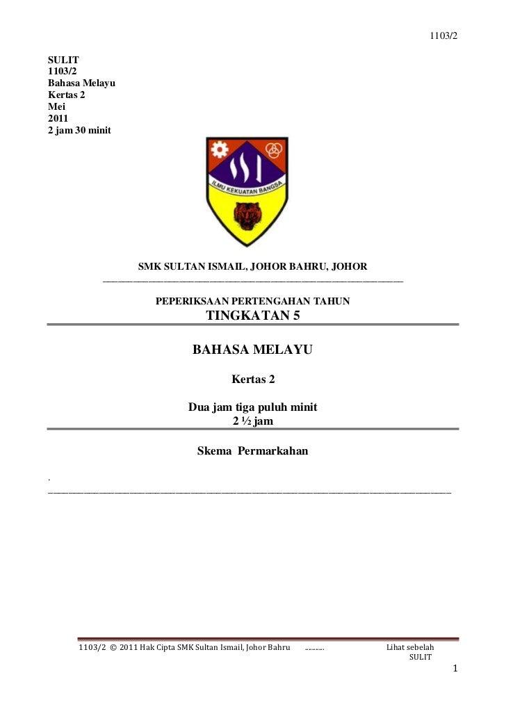 SULIT<br />1103/2<br />Bahasa Melayu<br />Kertas 2<br />Mei<br />2011<br />2 jam 30 minit<br />SMK SULTAN ISMAIL, JOHOR BA...