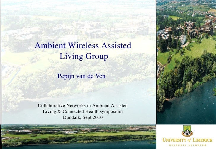 Pepijn van de Ven Ambient Wireless Assisted  Living Group Collaborative Networks in Ambient Assisted Living & Connected He...