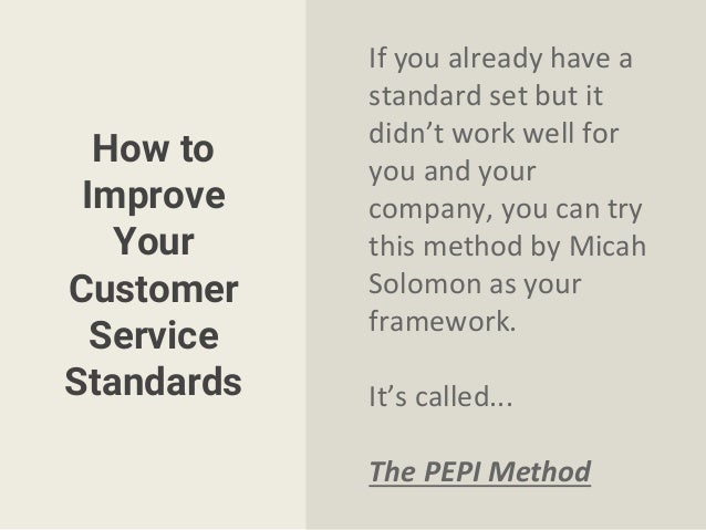 methods to improve the standard of Continuous improvement  working to constantly improve is the number  many companies have adopted lean improvement techniques as a standard by which.