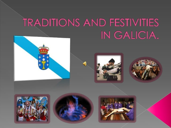 TRADITIONS AND FESTIVITIES IN GALICIA.<br />