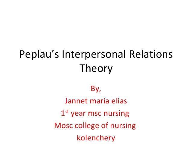 peplau s theory framework Chapter iv: theories and models of nursing practice theories and models of nursing practice peplau's interpersonal relations model.