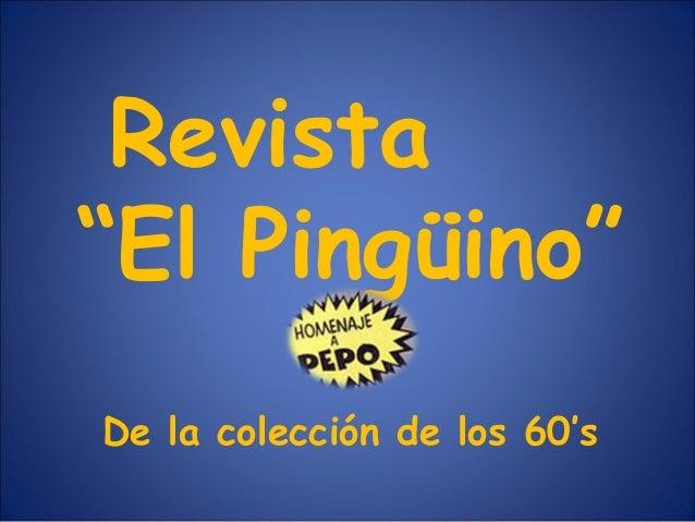 """Revista """"El Pingüino"""" De la colección de los 60's"""