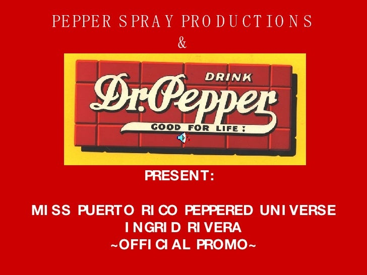 PEPPER SPRAY PRODUCTIONS  &  PRESENT:  MISS PUERTO RICO PEPPERED UNIVERSE INGRID RIVERA ~OFFICIAL PROMO~