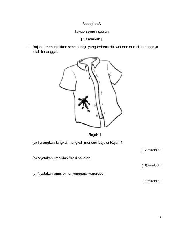 Bahagian A Jawab semua soalan [ 30 markah ] 1. Rajah 1 menunjukkan sehelai baju yang terkena dakwat dan dua biji butangnya...