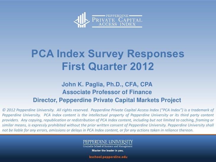 PCA Index Survey Responses                      First Quarter 2012                             John K. Paglia, Ph.D., CFA,...