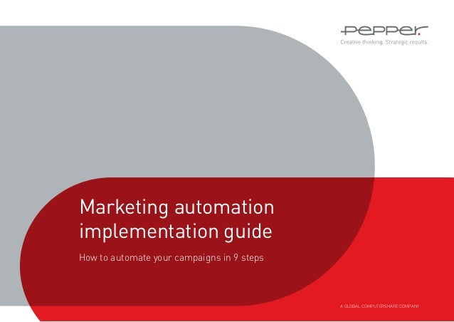 A GLOBAL COMPUTERSHARE COMPANY Marketing automation implementation guide How to automate your campaigns in 9 steps