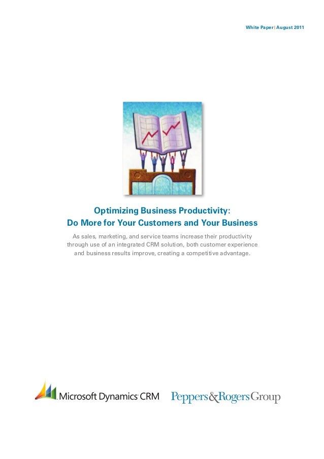 White Paper | August 2011     Optimizing Business Productivity:Do More for Your Customers and Your Business  As sales, mar...