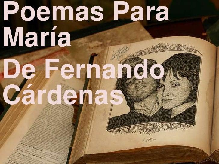 Poemas Para María <br />De Fernando Cárdenas<br />Música: The Mohawks<br />                Tema: And I loveher<br />